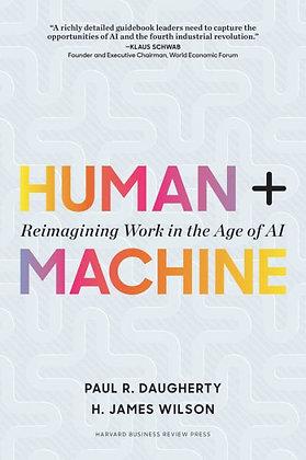 Human + Machine: Reimagining Work in the Age of AI - Daugherty, Paul R