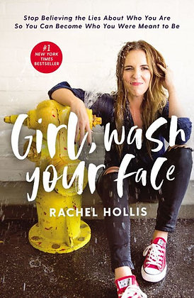 Girl, Wash Your Face - by Rachel Hollis