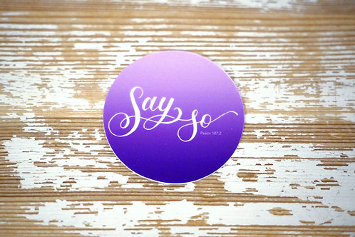 Sticker - Say So
