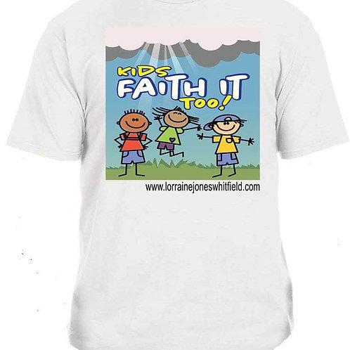 Kids Faith It Too! T-Shirt