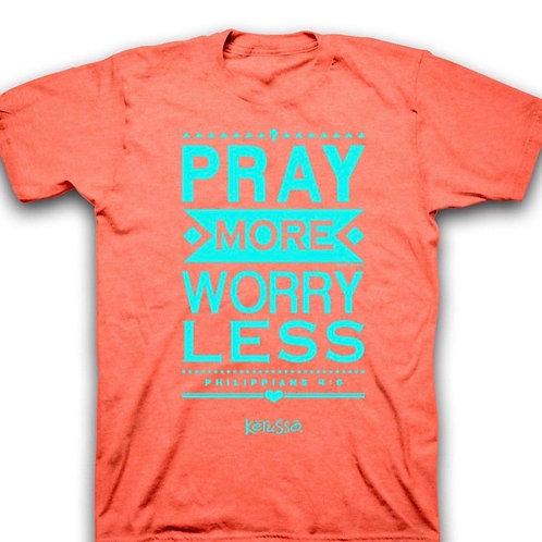 Pray More Worry Less TShirt