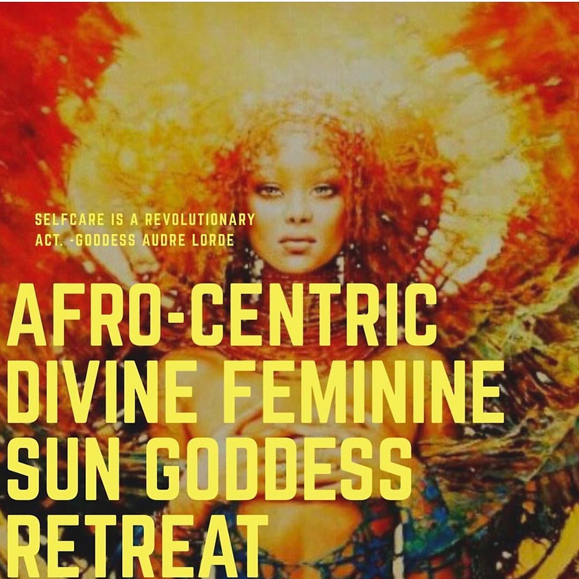 Afro-Centric Divine Feminine Sun Goddess Retreat