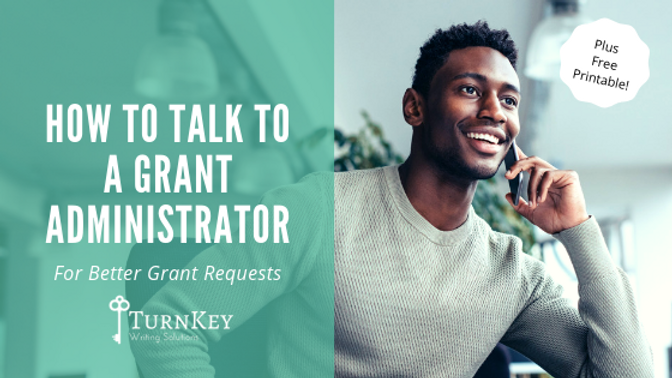 How to Talk to a Grant Administrator For Better Grant Requests
