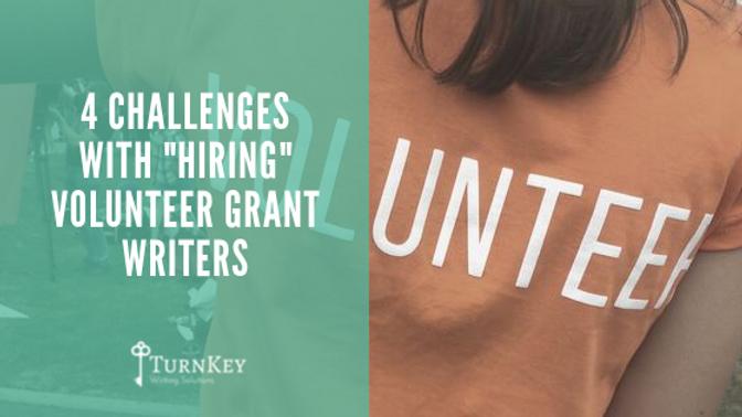 "4 Challenges with ""Hiring"" Volunteer Grant Writers"