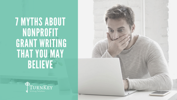 7 Myths About Nonprofit Grant Writing that You May Believe