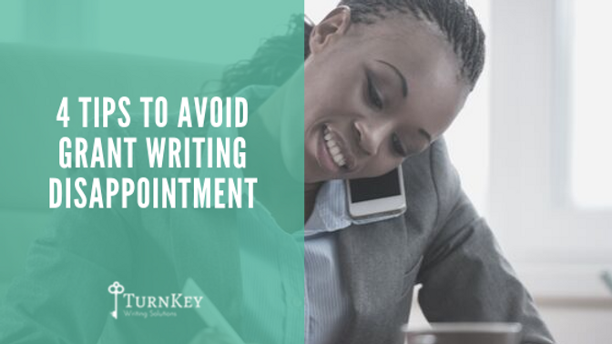 4 Tips to Avoid Grant Writing Disappointment