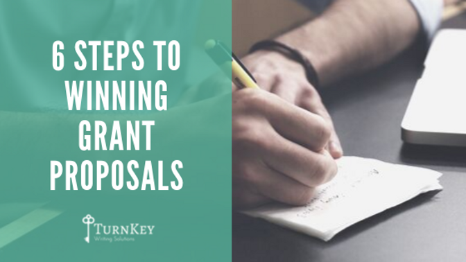 6 Steps to Winning Grant Proposals