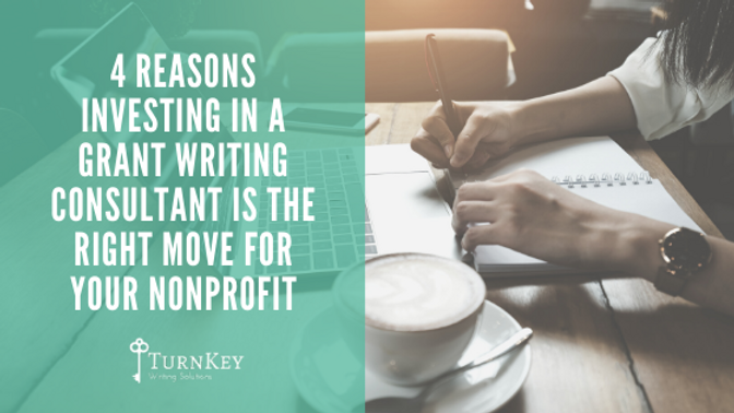 4 Reasons Investing in a Grant Writing Consultant is The Right Move for Your Nonprofit