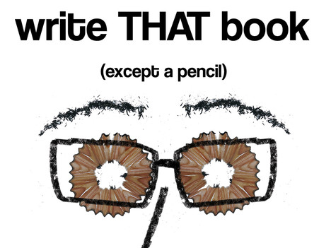 Everything You Need To Write THAT Book
