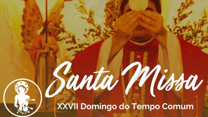 03/10 - Santa Missa do XVII Domingo do tempo comum