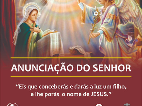 25/03 - Dia da Anunciação do Senhor