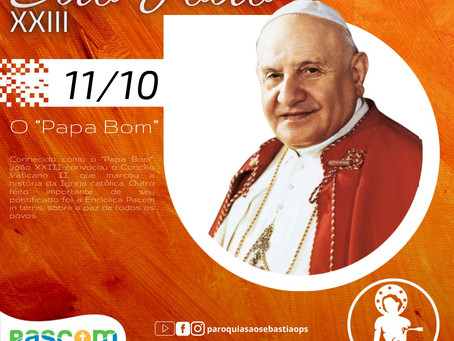 11/10 São João XXIII - O Papa Bom