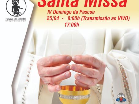 25/04 Santa Missa IV Domingo da Páscoa