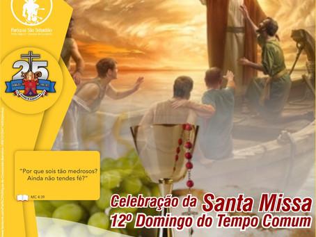 Santa Missa XII Domingo do Tempo comum