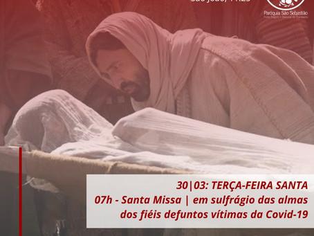 30|03 - Terça-feira Santa - Santa Missa em sulfrágio aos fiéis defuntos vítimas da covid-19