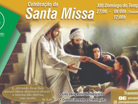 27/06/21 - Santa Missa do XIII domingo do Tempo Comum