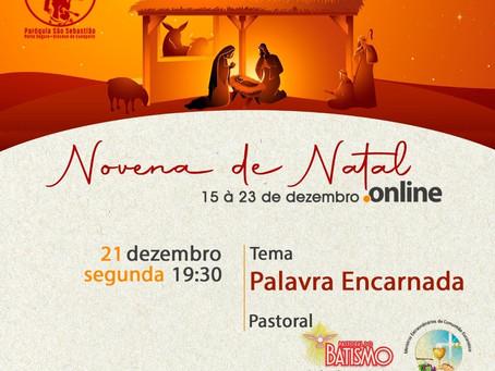 """""""Palavra Encarnada"""" - 7º Encontro da Novena de Natal!!"""