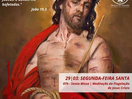 29|03 - Segunda Feira Santa - Meditação da flagelação de Jesus Cristo