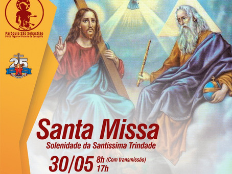 30/05/2021 - Celebração da Solenidade da  Santíssima Trindade