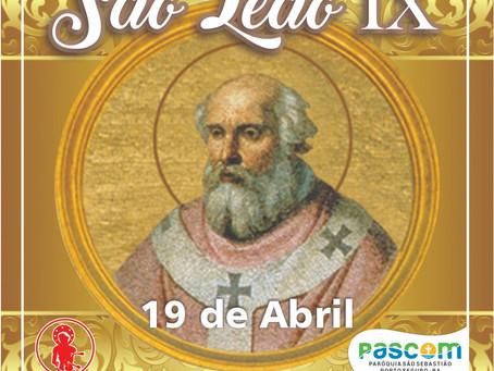 19/04-  São Leão IX, rogai por nós!