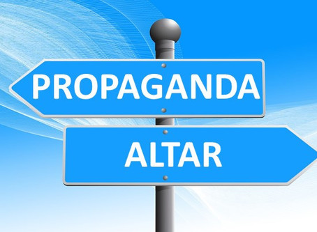 Propaganda vs. an Altar