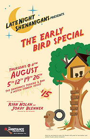 Late Night Shenanigans Presents: The Early Bird Special