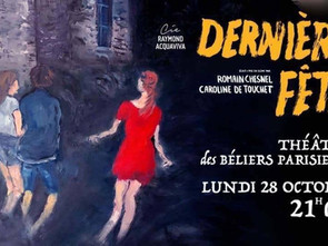 Dernière Fête / Théâtre des Béliers Parisiens