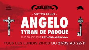 Angelo Tyran de Padoue au Théâtre des Béliers