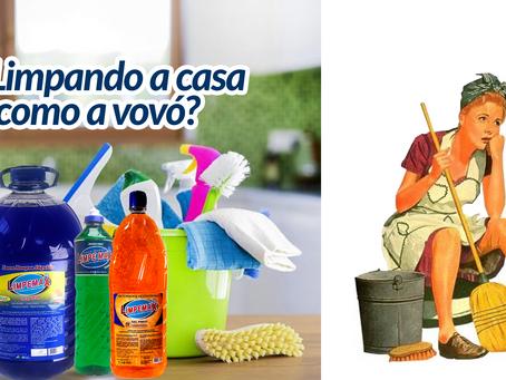 Limpando a casa como a vovó?