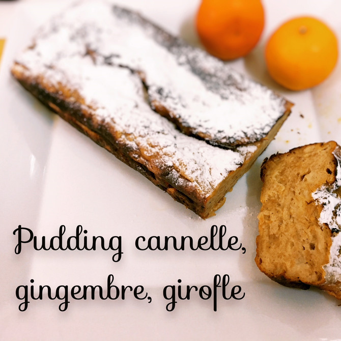 Pudding cannelle, gingembre, girofle