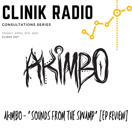Consultation 007 : AKIMBO 'Sounds From The Swamp' EP Review