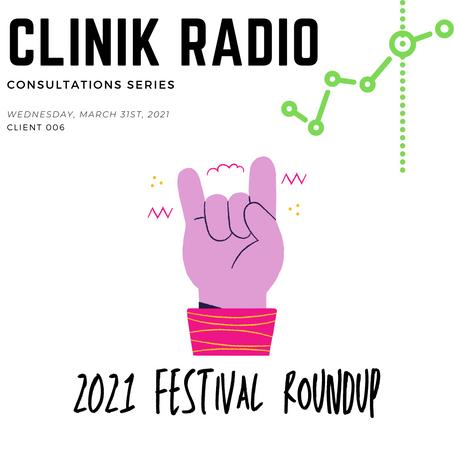 Consultation 006 : 2021 Music Festival Roundup