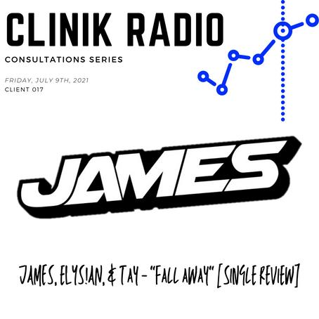 "Consultation 017 : JAMES, ELYS!AN, & TAY - ""Fall Away"""