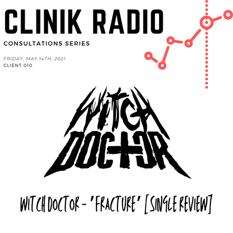 Consultation 010 : Witch Doctor 'Fracture' Single Review