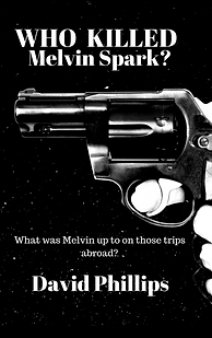 Who Killed Melvin Spark  Book by David Phillips