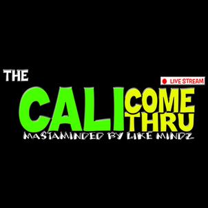 The Cali Come Thru (Live Stream Event Brand)