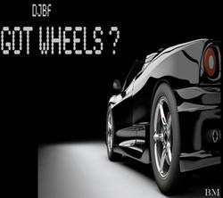 DJBF - GOT WHEELS ? (Beatworkzltd,LLC) 2.jpg
