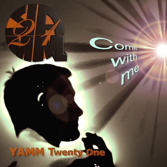 YAMM 21 - COME WITH ME