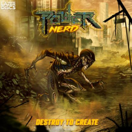 POWERNERD - DESTROY TO CREATE