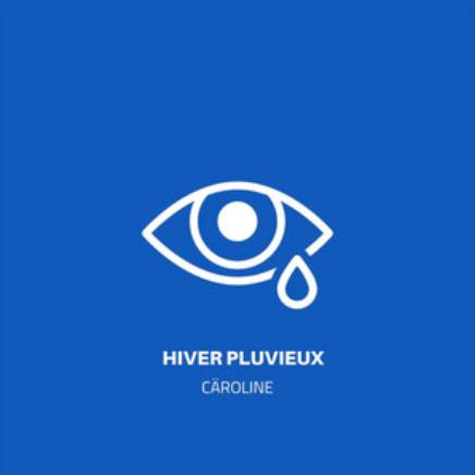 CAROLINE - HIVER PLUVIEUX