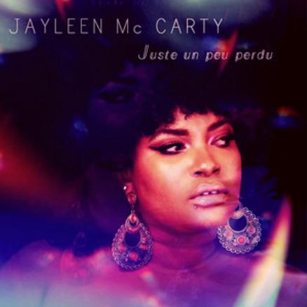 JAYLEEN MC CARTY - JUSTE UN PEU PERDU