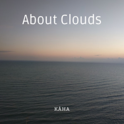 KÂHA - ABOUT CLOUDS