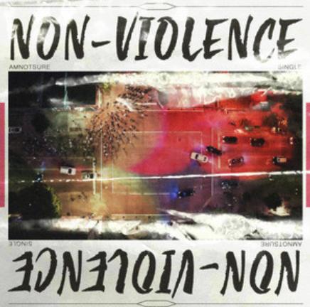 AMNOTSURE - NON-VIOLENCE