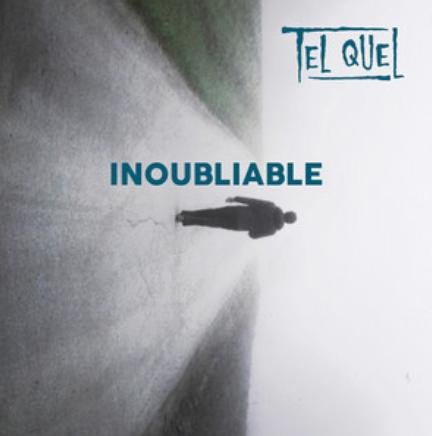 TEL QUE - INOUBLIABLE