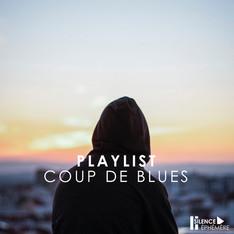 PLAYLIST : COUP DE BLUES
