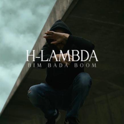 H-LAMBDA - BIM BADA BOOM