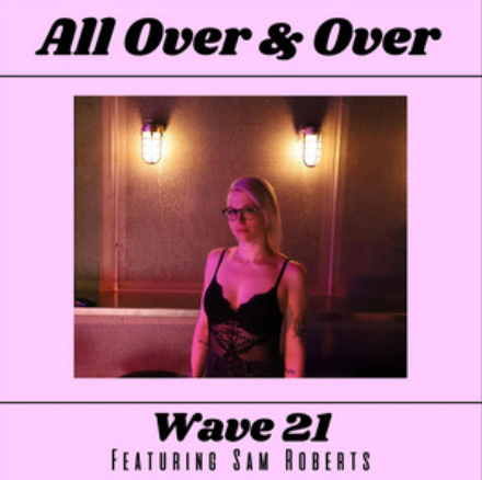 WAVE 21 - ALL OVER & OVER