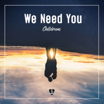CHILLDRUMS - WE NEED YOU