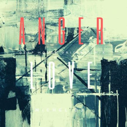 MICHEL DJ - ANGER LOVE