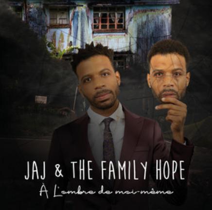 JAJ & THE FAMILY HOPE - À L'OMBRE DE MOI-MÊME